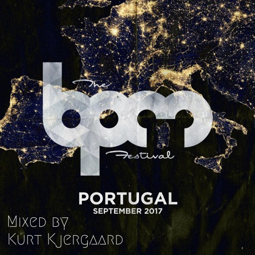 BPM Festival Portugal  Selected and Mixed By Kurt Kjergaard