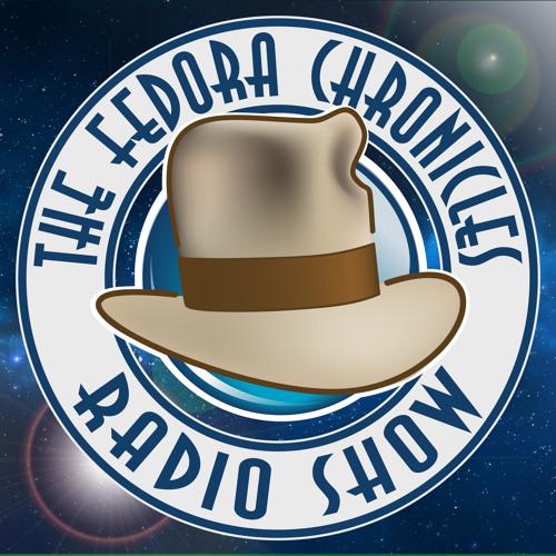 The Fedora Chronicles Radio Show 67