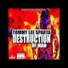 TOMMY LEE SPARTA - DESTRUCTION OF MAN (Official Audio)   Ricardo Gowe Records   21st Hapilos (2017)