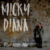 Micky Diana - Run With Me (MP3)
