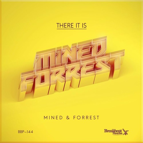 Mined & Forrest - There It Is (Original Mix) - OUT NOW!!