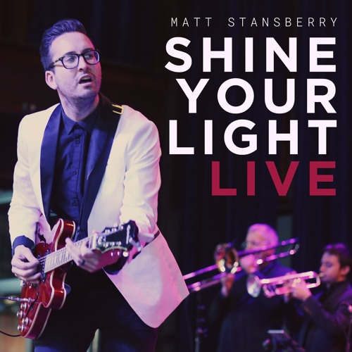 """Shine Your Light"" LIVE"