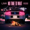 No Time To Wait (ft. Moxiii Double Dee)(Prod. by Primestars)