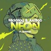 MickMag & JustBob Feat. Shwann - NEON (Original Mix) mp3