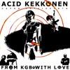 Acid Kekkonen & Hapan Yhteiskunta -  KGB3 (Amazon Operation Mix)