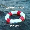 Armon And Trey - Drown