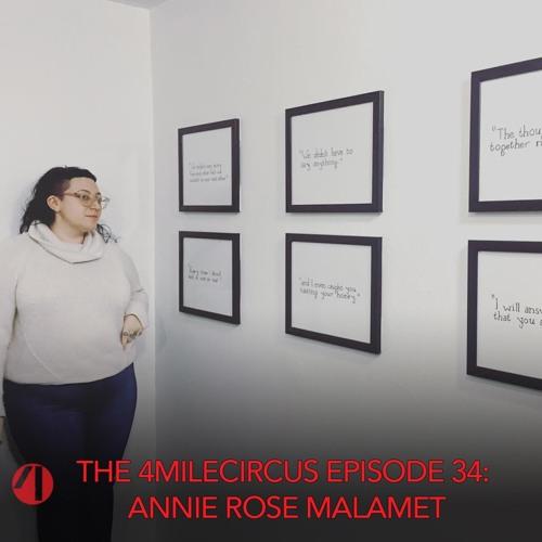 Episode 34- Annie Rose Malamet (Part 1)