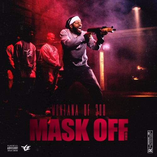 Montana Of 300 - Mask Off [REMIX]