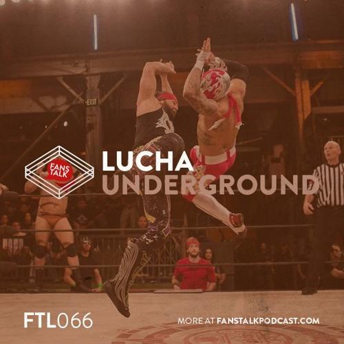 FTL066 - Lucha Underground S03E34-35