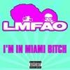 Lmfao - Im In Miami Bitch x Pop RMX