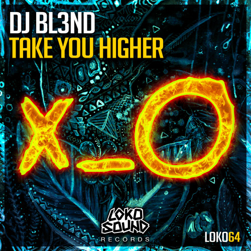 Take You Higher (Original Mix) - DJ BL3ND
