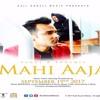 Mahi Aaja New Punjabi Song || Rahul || Bohemia