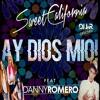 Sweet California Ft. Danny Romero - Ay Dios Mio! (REMIX DJ JaR Oficial) COPYRIGHT COMPRA=FREE