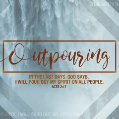 The Outpouring - Part 3