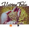 Tofu - Hương Trấu ft 2Can