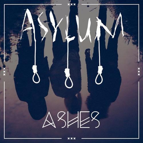 Asylum - Ashes