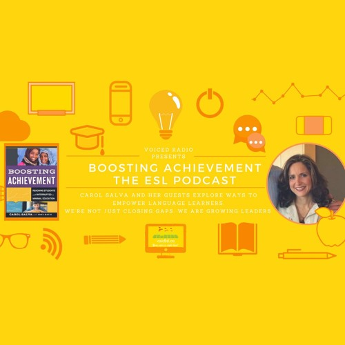 Boosting Achievement—The ESL Podcast With Carol Salva Episode 1