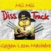 Mii Mii - Leon Machère - Vernichtung (100 Bars Disstrack)