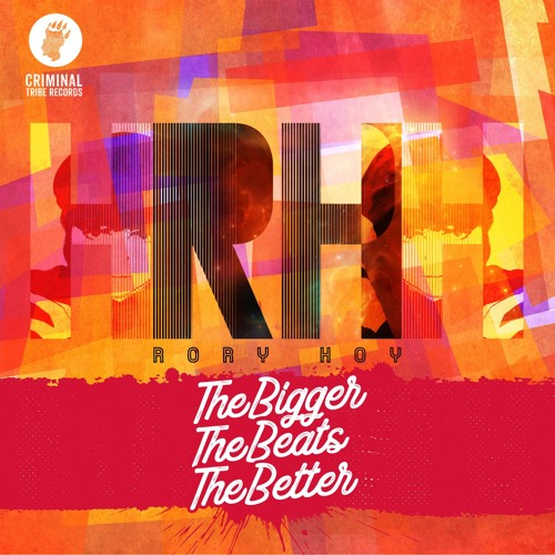 Rory Hoy - The Bigger The Beats The Better [CTR026 18.09.2017]