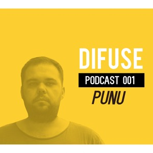Difuse PODCAST presents: Punu #001