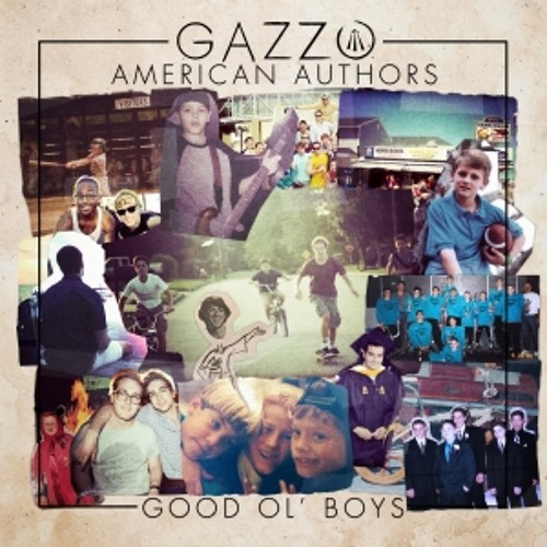 Gazzo & American Authors - Good Ol' Boys