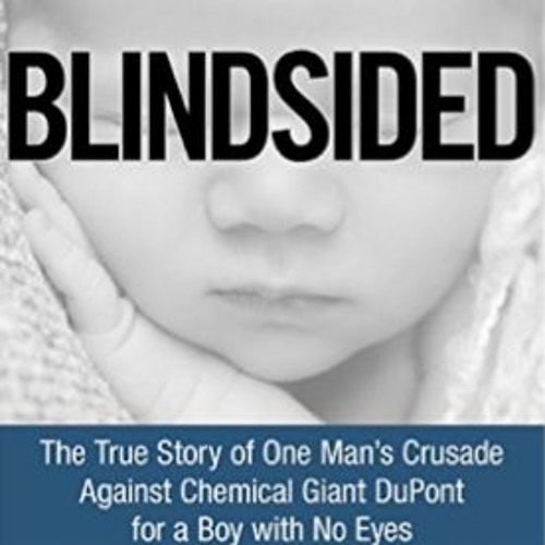 Blindsided - This Attorney Took on Dupont and Won - Jim Ferarro