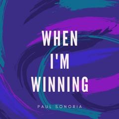 Paul Sonoria - When I'm Winning