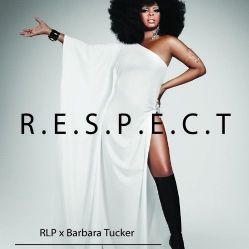 rlp & barbara tucker - r.e.s.p.e.ct