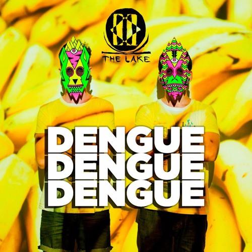 THE LAKE meets Dengue Dengue Dengue