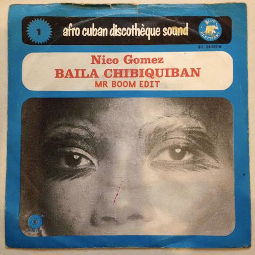 Nico Gomez - Baila Chibiquiban (Mr Boom Edit) [Free Download]