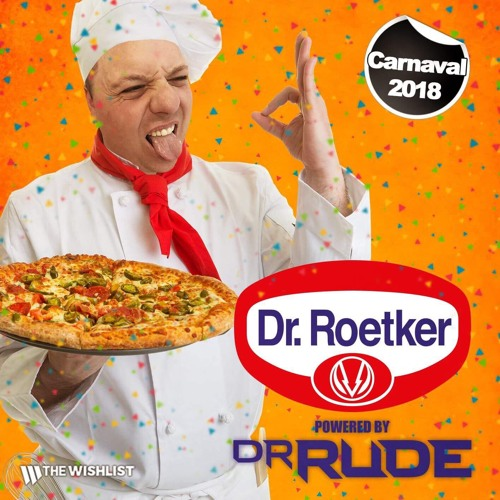 Dr. Rude Presents Dr. Roetker Carnaval 2018 Mixtape
