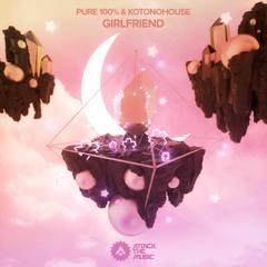 Pure 100% & KOTONOHOUSE - Girlfriend
