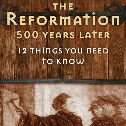 Benjamin Wiker: The Reformation 500 Years Later