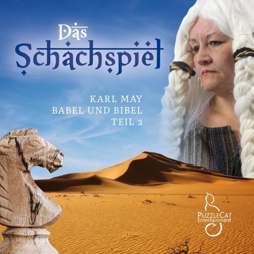 Karl May - Babel und Bibel II - Das Schachspiel (Hörspiel komplett)