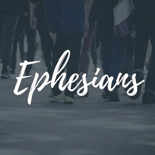 Ephesians week 2