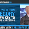 Christopher Lochhead   Create Your Own Category - The new key to effective marketing!