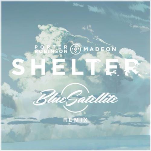 Porter Robinson & Madeon - Shelter (Blue Satellite Remix)
