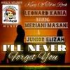 I'll Never Forget You - Leonard Kania ft. Mereani Masani & Jnr Elizah [KrazySoundsProductions]