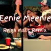 Sean Kingston & Justin Bieber - Eenie Meenie (Reigh Malit Remix)