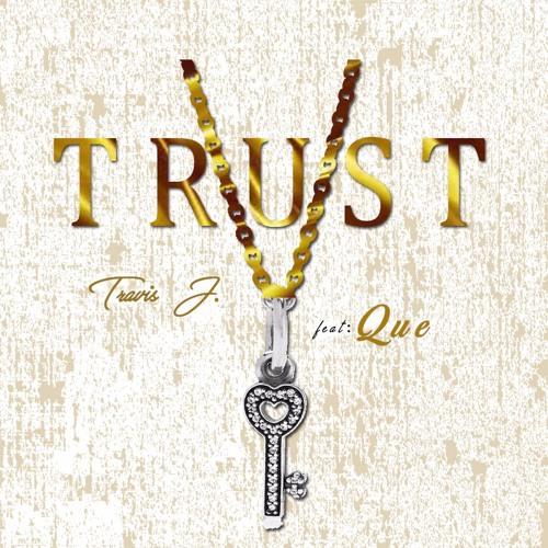 TRUST Feat Que