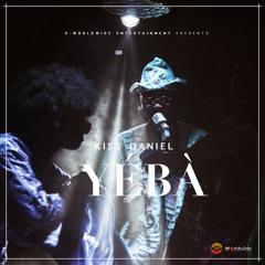 Kiss Daniel - Yeba