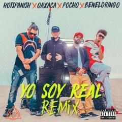 El Oaxaca X HotSpanish X El Pocho X BenElGringo - Yo Soy Real Remix