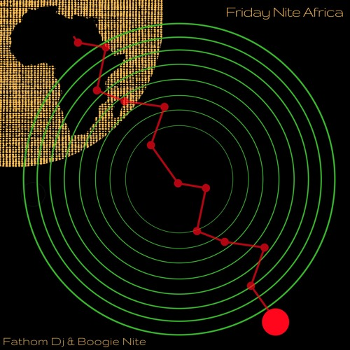 Friday Nite Africa 1  Sc Snippet Fathom Dj and Boogie Nite