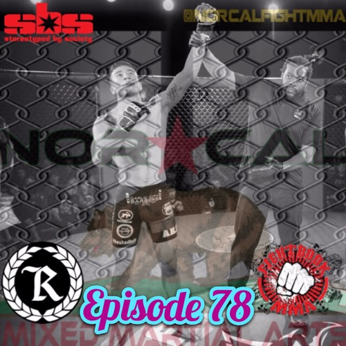 Episode 78: @norcalfightmma Podcast Featuring Nohelin Hernandez (@suave_135)