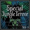 Wallace Especial JungleTerror (Mini Mix)Vol #5