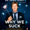 Why We Suck by Denis Leary, read by Denis Leary
