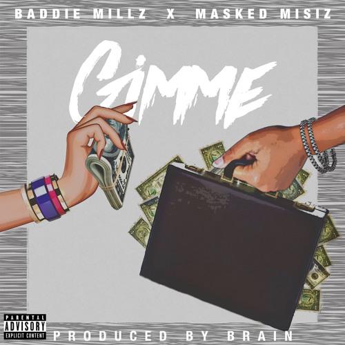 """""""Gimme"""" Feat. Baddie Millz"""