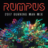RUMPUS - 2017 BURNING MAN MIX