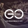 Giuseppe Ottaviani presents GO On Air -  LIVE from Mexico City