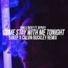 Unkle Ricky Ft MYNXY - Come Stay With Me (LukeP & Calvin Buckley Remix)